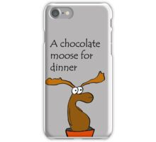A chocolate moose for dinner iPhone Case/Skin