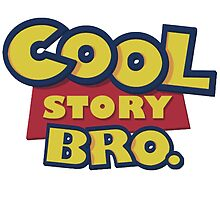 Cool Story Bro by Morgan Green
