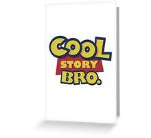 Cool Story Bro Greeting Card