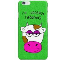 Udderly fabulous!  iPhone Case/Skin