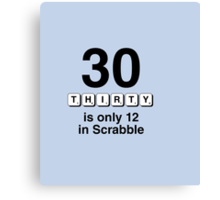 30 is only 12 in scrable Canvas Print