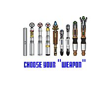 """Choose your """"Weapon"""" Photographic Print"""