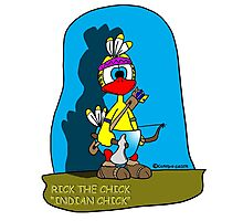 """Rick the chick """"INDIAN CHICK"""" Photographic Print"""