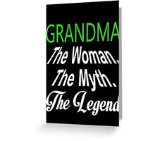 Grandma The Woman. The Myth. The Legend - Tshirts & Hoodies Greeting Card