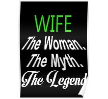 Wife The Woman. The Myth. The Legend - Tshirts & Hoodies Poster