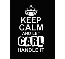 Keep Calm and Let Carl - T - Shirts & Hoodies  Photographic Print