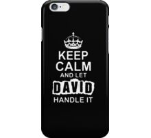 Keep Calm and Let David - T - Shirts & Hoodies iPhone Case/Skin
