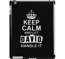 Keep Calm and Let David - T - Shirts & Hoodies iPad Case/Skin