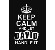 Keep Calm and Let David - T - Shirts & Hoodies Photographic Print