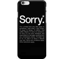 Sorry for a limited time only iPhone Case/Skin