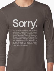 Sorry for a limited time only Long Sleeve T-Shirt