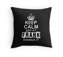 Keep Calm and Let Frank - T - Shirts & Hoodies Throw Pillow