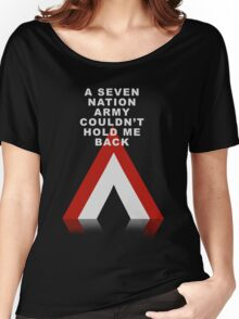 Seven Nation Army Women's Relaxed Fit T-Shirt