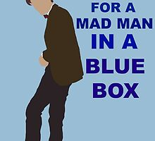 Doctor Who- 11th Matt Smith- Mad man in a blue box  by frostwolf0303