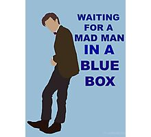 Doctor Who- 11th Matt Smith- Mad man in a blue box  Photographic Print