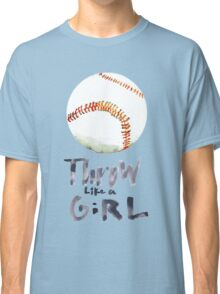 Throw Like a Girl Classic T-Shirt