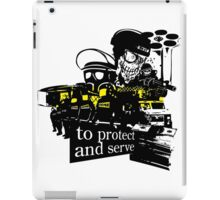 to Protect and Serve, right? iPad Case/Skin