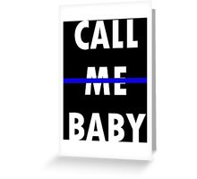 Call Me Baby - Blue Line Greeting Card