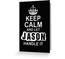 Keep Calm and Let Jason - T - Shirts & Hoodies Greeting Card