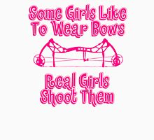 Some Girls Wear Bows Real Girls Shoot Them T-Shirt