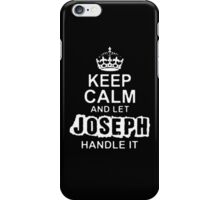 Keep Calm and Let Joseph - T - Shirts & Hoodies iPhone Case/Skin