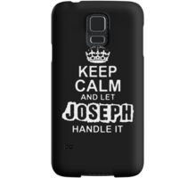 Keep Calm and Let Joseph - T - Shirts & Hoodies Samsung Galaxy Case/Skin