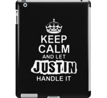 Keep Calm and Let Justin - T - Shirts & Hoodies iPad Case/Skin