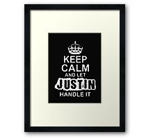 Keep Calm and Let Justin - T - Shirts & Hoodies Framed Print