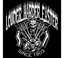 LOUDER FASTER HARDER Photographic Print