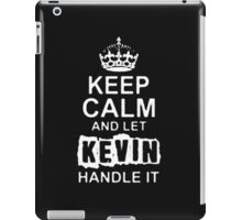 Keep Calm and Let Kevin - T - Shirts & Hoodies iPad Case/Skin