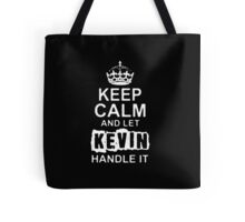 Keep Calm and Let Kevin - T - Shirts & Hoodies Tote Bag