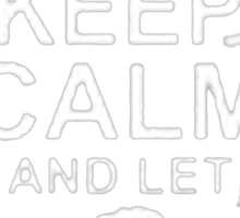 Keep Calm and Let Kevin - T - Shirts & Hoodies Sticker