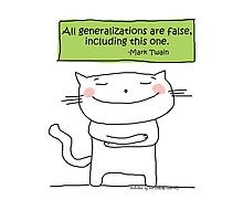 All generalizations are false... / Cat doodle Photographic Print