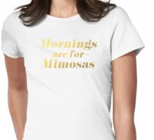 Mornings are for Mimosas Womens Fitted T-Shirt