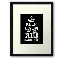Keep Calm and Let Paul - T - Shirts & Hoodies Framed Print