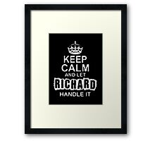 Keep Calm and Let Richard - T - Shirts & Hoodies Framed Print