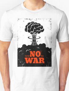Say no to War!!! Unisex T-Shirt