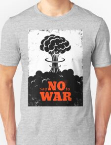Say no to War!!! Unisex T-Shirt