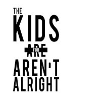 The Kids Aren't Alright by Victoria  Olson
