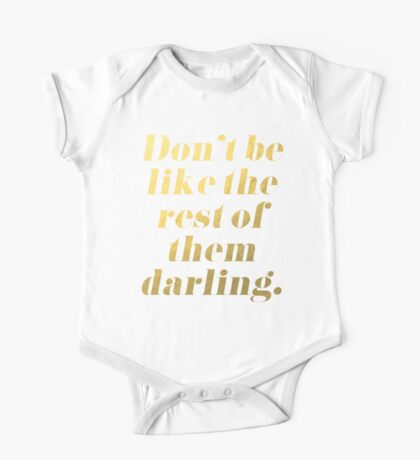 Don't Be Like the Rest of Them Darling Faux Gold Foil One Piece - Short Sleeve