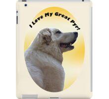 I Love My Great Pyr! - Great Pyrenees Mountain Dog iPad Case/Skin