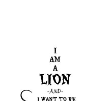 I Am A Lion  by theLadyofShalot