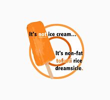 Non-Fat Tofutti Rice Dreamsicle Unisex T-Shirt
