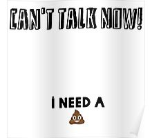 I need a poo! Poster