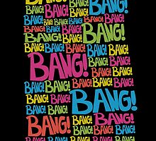 Bang! by steveswade