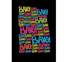 Bang! Photographic Print