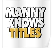 Manny Knows Titles Poster