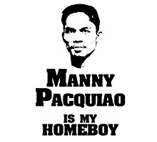 Manny IS My Homeboy Photographic Print