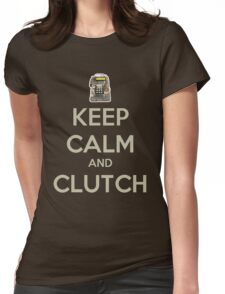 Keep Calm and Clutch Womens Fitted T-Shirt