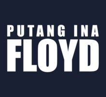 Putang Ina Floyd Kids Clothes